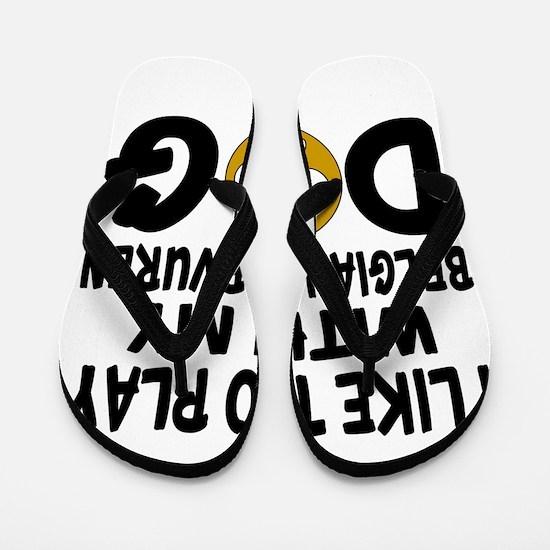Play With Belgian Tervuren Designs Flip Flops