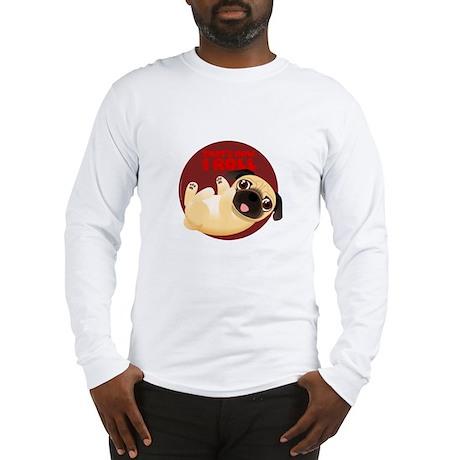 THAT'S HOW I ROLL Pug Long Sleeve T-Shirt