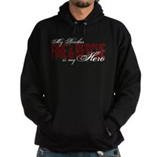 Brother My Hero - Fire & Rescue Hoodie