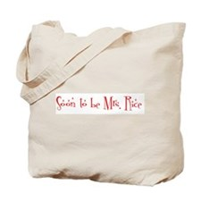 Soon to be Mrs. Rice Tote Bag