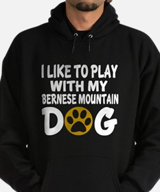 Play With Bernese Mountain Designs Hoodie (dark)