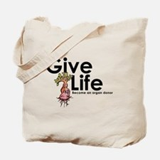 Give Life--Become an Organ Donor Tote Bag