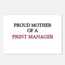 Proud Mother Of A PRINT MANAGER Postcards (Package