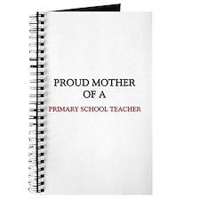 Proud Mother Of A PRIMARY SCHOOL TEACHER Journal