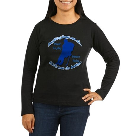 Anything Boys Can Do... Women's Long Sleeve Dark T