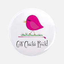 """Golf Chicks ROCK! 3.5"""" Button"""