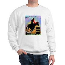 One Good Turn Barrel Racer Sweatshirt