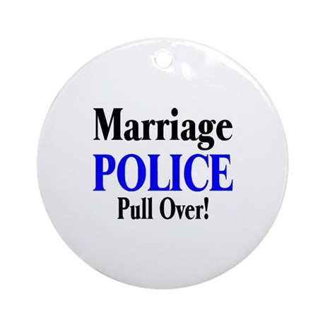Marriage Police, Pull Over Ornament (Round)