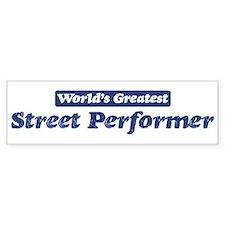 Worlds greatest Street Perfor Bumper Bumper Sticker