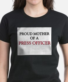 Proud Mother Of A PRESS OFFICER Tee