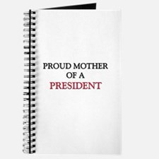 Proud Mother Of A PRESIDENT Journal