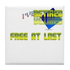 Free at last.:-) Tile Coaster