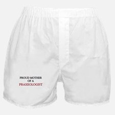 Proud Mother Of A PRAXEOLOGIST Boxer Shorts
