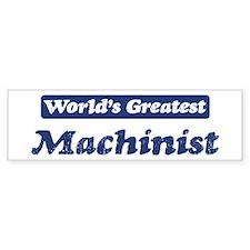 Worlds greatest Machinist Bumper Bumper Sticker