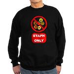 Staph Only Sweatshirt (dark)