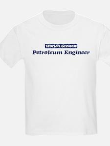 Worlds greatest Petroleum Eng T-Shirt
