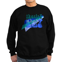 What Thesis? Sweatshirt