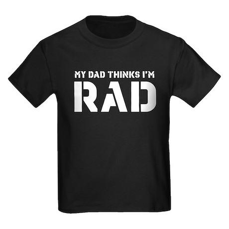 My Dad Thinks I'm Rad Kids Dark T-Shirt
