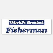 Worlds greatest Fisherman Bumper Bumper Bumper Sticker