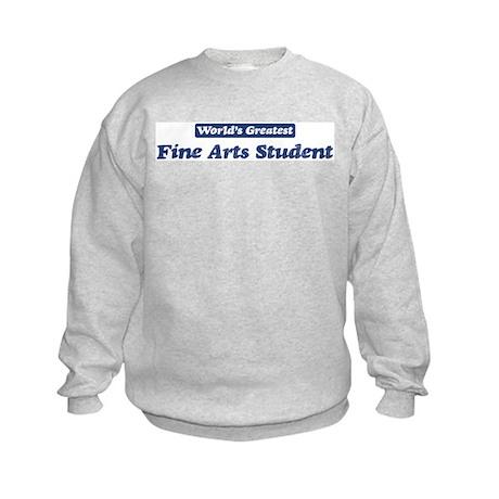 Worlds greatest Fine Arts Stu Kids Sweatshirt