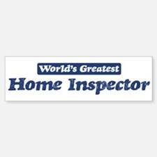 Worlds greatest Home Inspecto Bumper Bumper Bumper Sticker