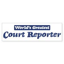 Worlds greatest Court Reporte Bumper Bumper Sticker