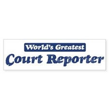 Worlds greatest Court Reporte Bumper Car Sticker