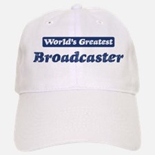 Worlds greatest Broadcaster Baseball Baseball Cap