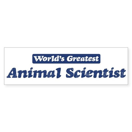 Worlds greatest Animal Scient Bumper Sticker