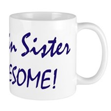 My Twin Sister is awesome Small Mugs