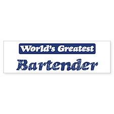 Worlds greatest Bartender Bumper Bumper Sticker