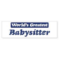 Worlds greatest Babysitter Bumper Bumper Sticker