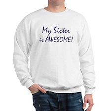 My Sister is awesome Sweatshirt