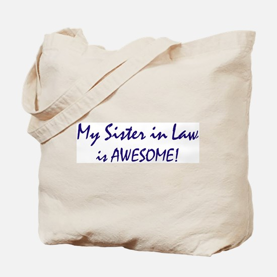 My Sister in Law is awesome Tote Bag