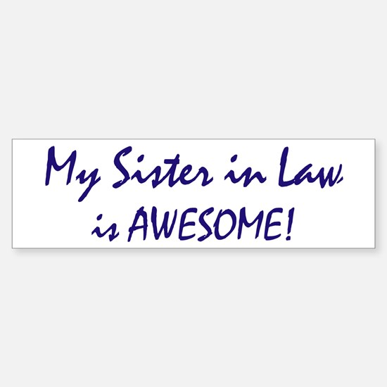 My Sister in Law is awesome Bumper Car Car Sticker