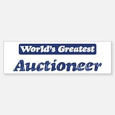 Worlds greatest Auctioneer Bumper Bumper Bumper Sticker