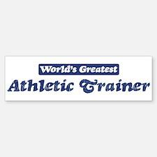 Worlds greatest Athletic Trai Bumper Bumper Bumper Sticker
