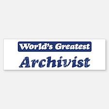 Worlds greatest Archivist Bumper Bumper Bumper Sticker