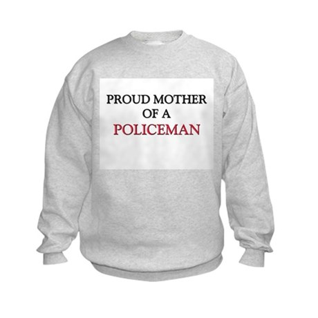 Proud Mother Of A POLICEMAN Kids Sweatshirt
