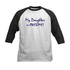 My Daughter is awesome Tee