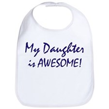 My Daughter is awesome Bib