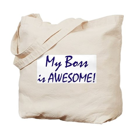 My Boss is awesome Tote Bag