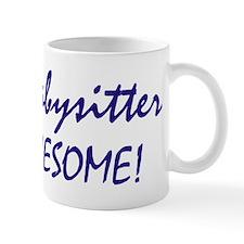 My Babysitter is awesome Mug