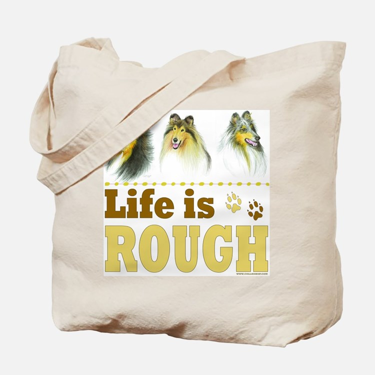 Life is Rough (Collie) Tote Bag