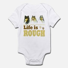 Life is Rough (Collie) Infant Bodysuit