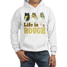 Life is Rough (Collie) Hoodie