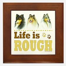 Life is Rough (Collie) Framed Tile