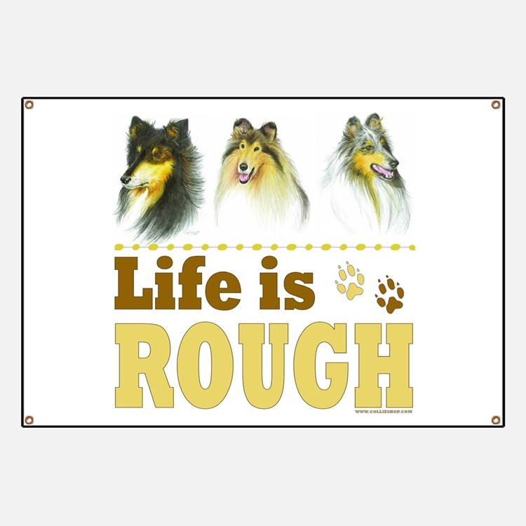 Life is Rough (Collie) Banner