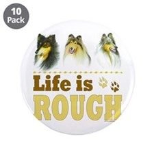 """Life is Rough (Collie) 3.5"""" Button (10 pack)"""