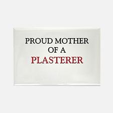Proud Mother Of A PLASTERER Rectangle Magnet